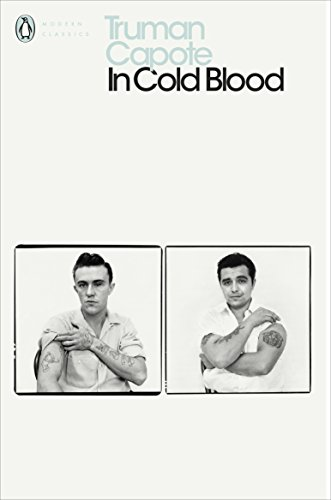In Cold Blood : A True Account of a Multiple Murder and Its Consequences (Penguin Modern Classics) from Penguin Classics