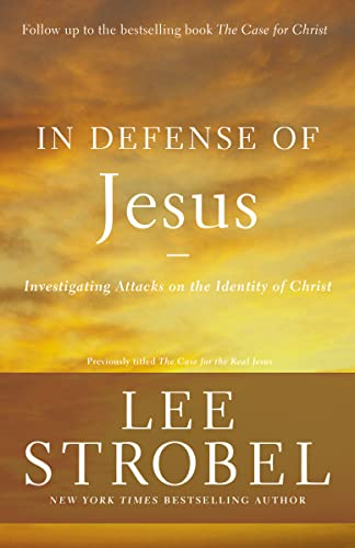 In Defense of Jesus: Investigating Attacks on the Identity of Christ (Case for ... Series) from Zondervan