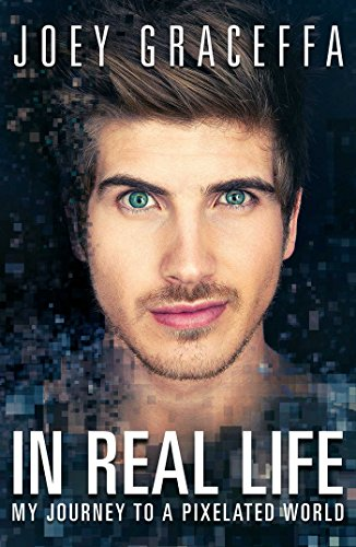 In Real Life: My Journey to a Pixelated World from Atria Books