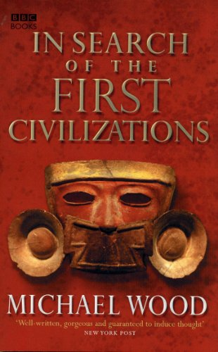 In Search Of The First Civilizations from BBC Books