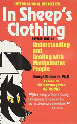 In Sheep's Clothing: Understanding and Dealing with Manipulative People from Parkhurst Brothers Publishers Inc
