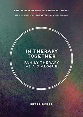 In Therapy Together: Family Therapy as a Dialogue (Basic Texts in Counselling and Psychotherapy) from Palgrave