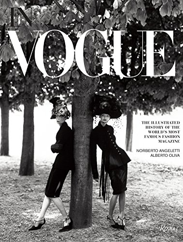 In Vogue: An Illustrated History of the World's Most Famous Fashion Magazine from Rizzoli International Publications