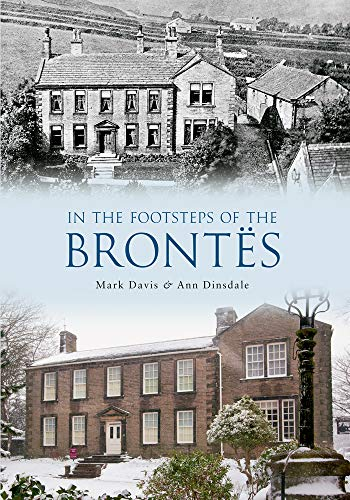 In the Footsteps of the Brontes from Amberley Publishing