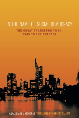In the Name of Social Democracy: The Great Transformation, 1945 to the Present from Verso