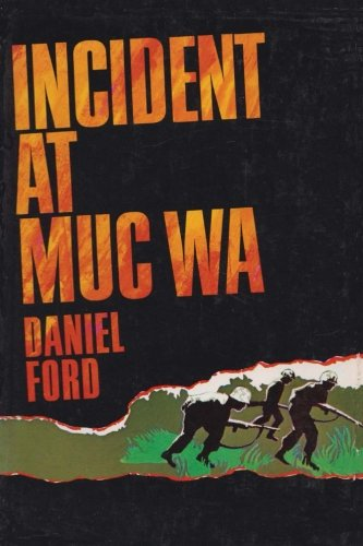 Incident at Muc Wa: A Story of the Vietnam War from Createspace