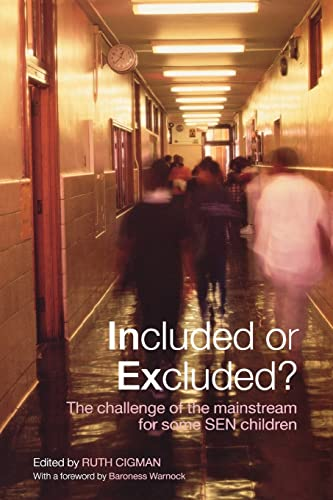 Included or Excluded?: The Challenge of the Mainstream for Some SEN Children from Routledge