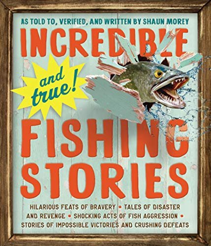 Incredible--and True!--Fishing Stories from Workman