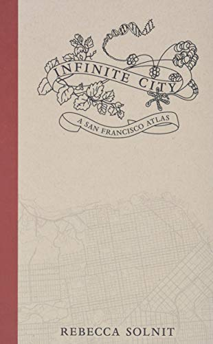 Infinite City: A San Francisco Atlas from University of California Press