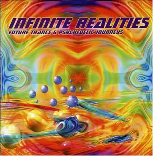 Infinite Realities Future Trance & Psychedelic Journeys