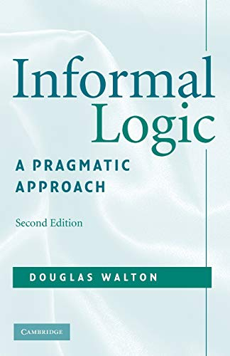 Informal Logic: A Pragmatic Approach from Cambridge University Press