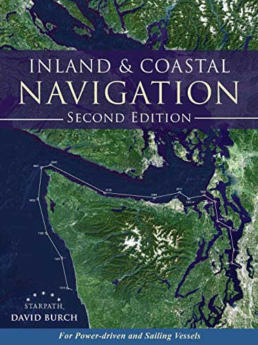 Inland and Coastal Navigation: For Power-driven and Sailing Vessels, 2nd Edition from Starpath Publications