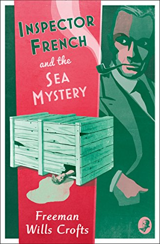 INSPECTOR FRENCH AND THE SEA MYSTERY (Inspector French Mystery) from Collins Crime Club