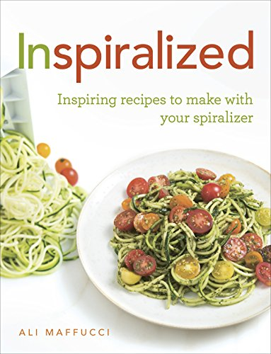 Inspiralized: Inspiring recipes to make with your spiralizer from Ebury Press