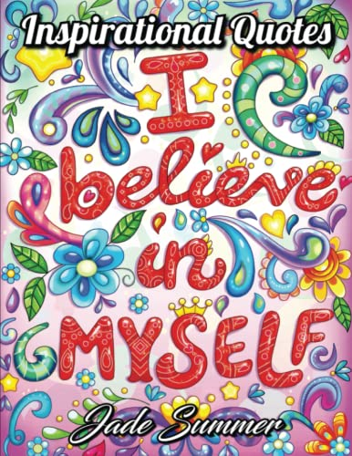 Inspirational Quotes: An Adult Coloring Book with Motivational Sayings and Positive Affirmations for Confidence and Relaxation from CreateSpace Independent Publishing Platform