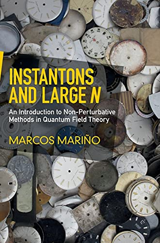 Instantons and Large N: An Introduction to Non-Perturbative Methods in Quantum Field Theory from Cambridge University Press