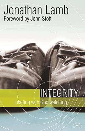 Integrity: Leading With God Watching from IVP