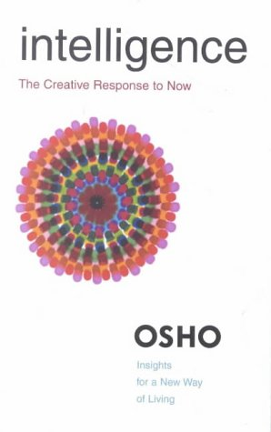 Intelligence: The Creative Response to Now (Osho Insights for a New Way of Living) from St. Martin's Press