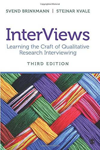 InterViews: Learning the Craft of Qualitative Research Interviewing from SAGE Publications, Inc