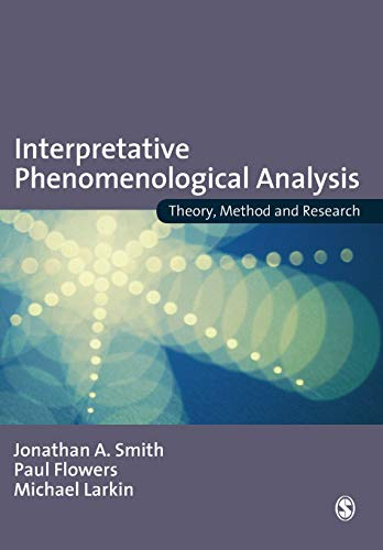Interpretative Phenomenological Analysis: Theory, Method and Research from SAGE Publications Ltd