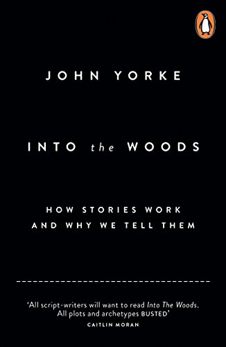 Into The Woods: How Stories Work and Why We Tell Them from Penguin
