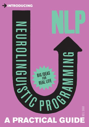 Introducing Neurolinguistic Programming (NLP): A Practical Guide from Icon Books Ltd