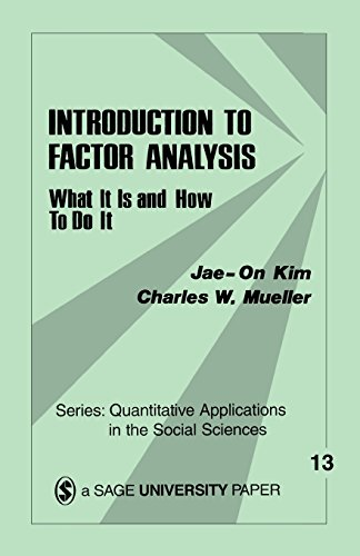 Introduction to Factor Analysis: What It Is and How To Do It: 13 (Quantitative Applications in the Social Sciences) from SAGE Publications, Inc