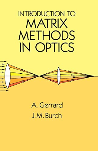 Introduction to Matrix Methods in Optics (Dover Books on Physics) from Dover Publications Inc.