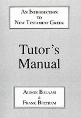 Introduction to New Testament Greek: Tutor's Manual: A Quick Course in the Reading of Koine Greek (Greek Language) from Bloomsbury 3PL