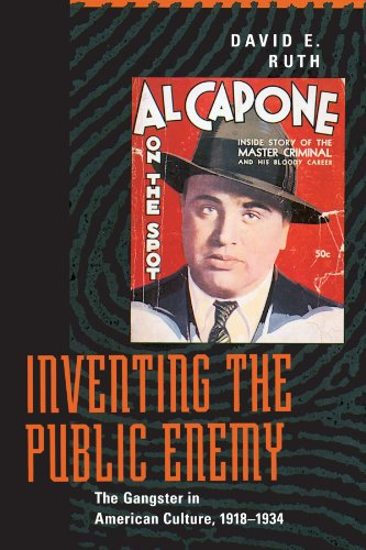 Inventing the Public Enemy: The Gangster in American Culture, 1918-1934 from University of Chicago Press