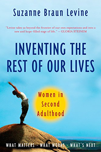 Inventing the Rest of Our Lives: Women in Second Adulthood from Plume Books