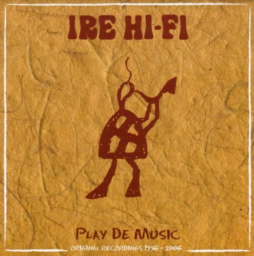 Ire Hi-Fi: Play De Music