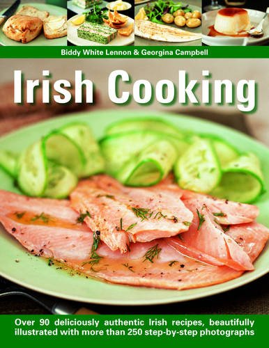 Irish Cooking: Over 90 Deliciously Authentic Irish Recipes, Beautifully Illustrated with More Than 250 Step-by-step Photographs from Southwater Publishing