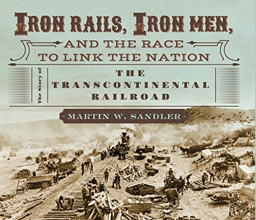 Iron Rails, Iron Men, and the Race to Link the Nation: The Story of the Transcontinental Railroad from Candlewick Press (MA)