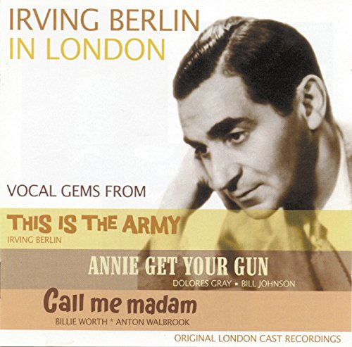 Irving Berlin in London - 'This Is The Army', 'Annie Get Your Gun' & 'Call Me Madam' from Sepia