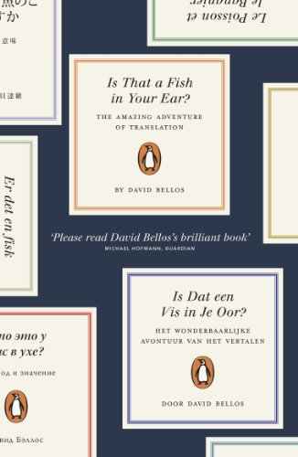 Is That a Fish in Your Ear?: Translation and the Meaning of Everything from Penguin