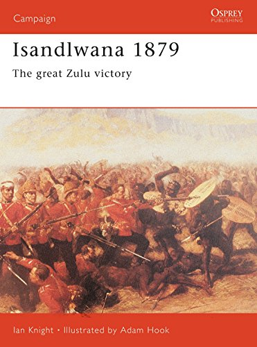 Isandlwana 1879: The great Zulu victory (Campaign) from Osprey Publishing