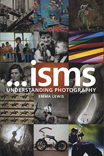 Isms: Understanding Photography from Bloomsbury Visual Arts