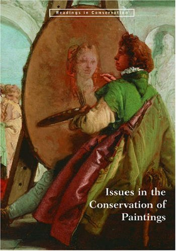 Issues in the Conservation of Paintings (Readings in Conservation) from Getty Publications