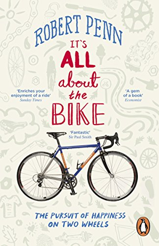 It's All About the Bike: The Pursuit of Happiness on Two Wheels from Penguin