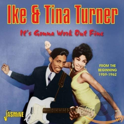 It's Gonna Work Out Fine - From the Beginning 1959-1962 from Turner, Ike & Tina