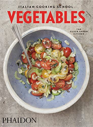 Italian Cooking School: Vegetables from Phaidon Press