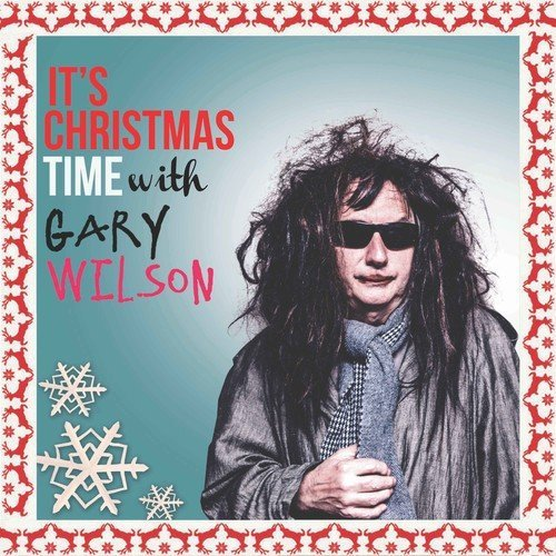 Its Christmas Time With Gary Wilson
