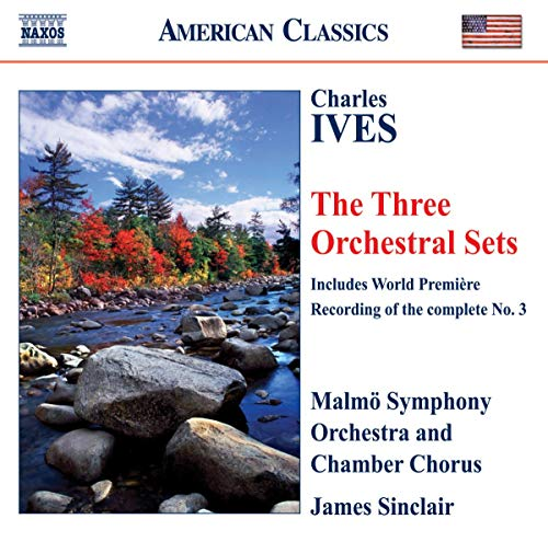 Ives - The Three Orchestral Sets from NAXOS