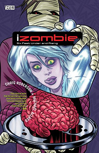Izombie TP Vol 03 Six Feet Under And Rising: Six Feet Under & Rising from Vertigo
