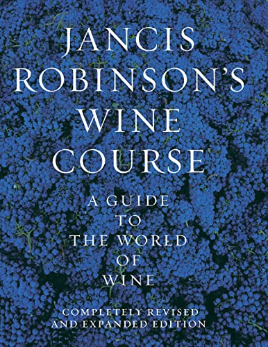 Jancis Robinson's Wine Course: A Guide to the World of Wine from KLO80
