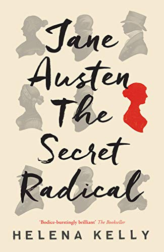 Jane Austen, the Secret Radical from Icon Books Ltd