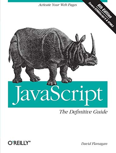JavaScript: The Definitive Guide (Definitive Guides) from O'Reilly Media