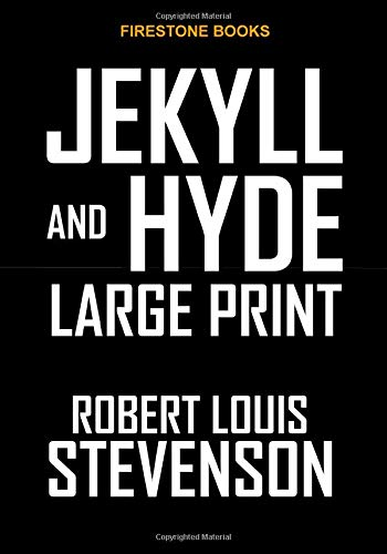 Jekyll and Hyde: Large Print from CreateSpace Independent Publishing Platform