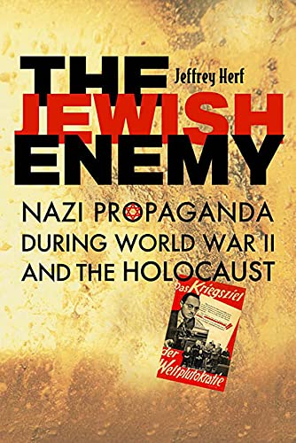 Jewish Enemy: Nazi Propaganda during World War II and the Holocaust from Harvard University Press